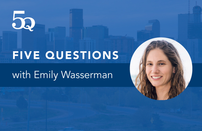 Five questions with Emily Wasserman