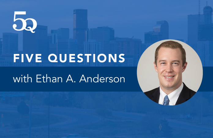 Five questions with Ethan A. Anderson.
